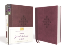 NRSV, Journal the Word Bible, Leathersoft, Burgundy, Comfort Print : Reflect, Journal, or Create Art Next to Your Favorite Verses, Leather / fine binding Book