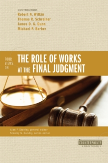 Four Views on the Role of Works at the Final Judgment, EPUB eBook