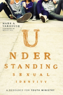 Understanding Sexual Identity : A Resource for Youth Ministry, Paperback / softback Book