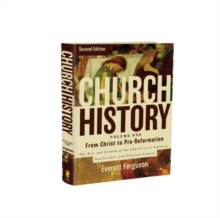 Church History, Volume One: From Christ to the Pre-Reformation : The Rise and Growth of the Church in Its Cultural, Intellectual, and Political Context, Hardback Book