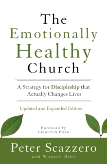 The Emotionally Healthy Church, Updated and Expanded Edition : A Strategy for Discipleship That Actually Changes Lives, Hardback Book