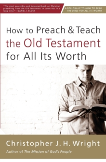 How to Preach and Teach the Old Testament for All its Worth, Paperback Book