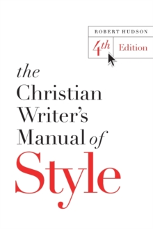 The Christian Writer's Manual of Style : 4th Edition, Paperback Book