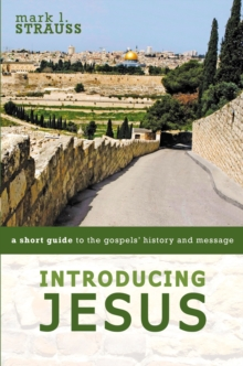 Introducing Jesus : A Short Guide to the Gospels' History and Message, Paperback / softback Book