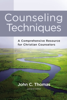 Counseling Techniques : A Comprehensive Resource for Christian Counselors, EPUB eBook
