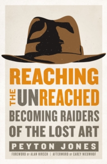 Reaching the Unreached : Becoming Raiders of the Lost Art, Paperback Book