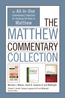The Matthew Commentary Collection : An All-In-One Commentary Collection for Studying the Book of Matthew, EPUB eBook