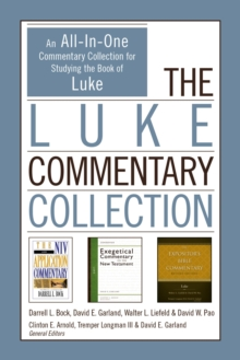 The Luke Commentary Collection : An All-In-One Commentary Collection for Studying the Book of Luke, EPUB eBook