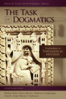 The Task of Dogmatics : Explorations in Theological Method, Paperback Book