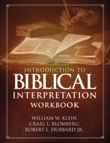 Introduction to Biblical Interpretation Workbook : Study Questions, Practical Exercises, and Lab Reports, Paperback / softback Book