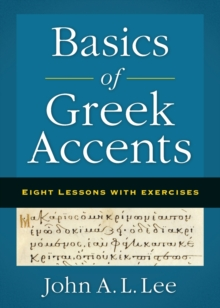 Basics of Greek Accents : Eight Lessons with Exercises, Paperback / softback Book