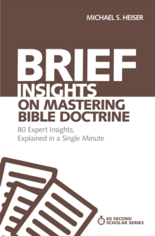 Brief Insights on Mastering Bible Doctrine : 80 Expert Insights, Explained in a Single Minute, Paperback / softback Book