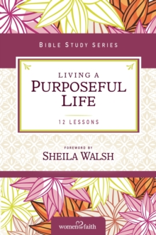 Living a Purposeful Life, Paperback / softback Book