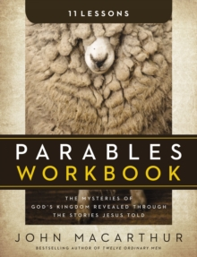 Parables Workbook : The Mysteries of God's Kingdom Revealed Through the Stories Jesus Told, Paperback Book