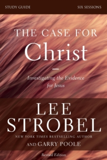 The Case for Christ Study Guide Revised Edition : Investigating the Evidence for Jesus, Paperback / softback Book