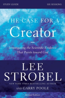The Case for a Creator Study Guide Revised Edition : Investigating the Scientific Evidence That Points Toward God, Paperback / softback Book