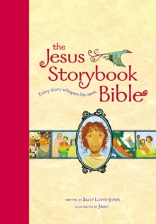 The Jesus Storybook Bible, Read-Aloud Edition : Every Story Whispers His Name, Hardback Book
