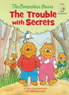 The Berenstain Bears: The Trouble with Secrets, EPUB eBook