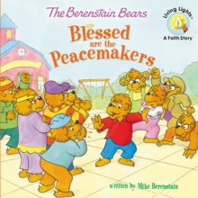 The Berenstain Bears Blessed are the Peacemakers, Paperback Book