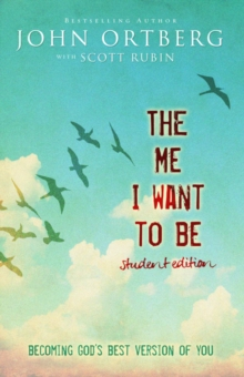 The Me I Want to be Student Edition : Becoming God's Best Version of You, Paperback Book