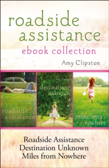 Roadside Assistance Ebook Collection : Contains Roadside Assistance, Destination Unknown, and Miles from Nowhere, EPUB eBook