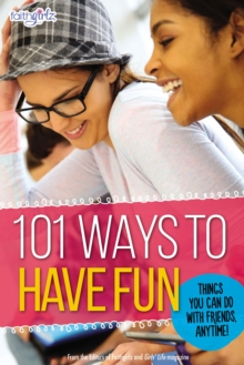 101 Ways to Have Fun : Things You Can Do with Friends, Anytime!, EPUB eBook