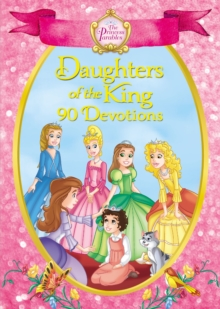 The Princess Parables Daughters of the King : 90 Devotions, Hardback Book