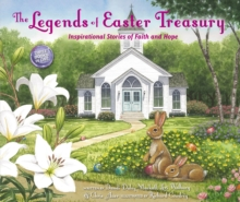 The Legends of Easter Treasury : Inspirational Stories of Faith and Hope, Hardback Book
