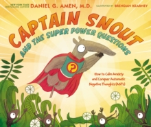 Captain Snout and the Super Power Questions : Don't Let the ANTs Steal Your Happiness, Hardback Book