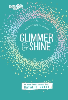 Glimmer and Shine : 365 Devotions to Inspire, Hardback Book