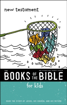 NIrV, The Books of the Bible for Kids: New Testament, Paperback : Read the Story of Jesus, His Church, and His Return, Paperback / softback Book
