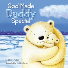God Made Daddy Special, Board book Book