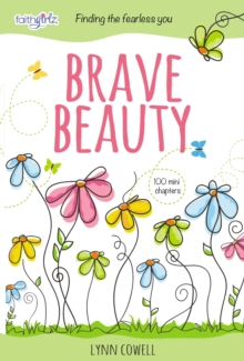 Brave Beauty : Finding the Fearless You, Hardback Book