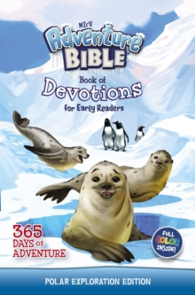 NIrV Adventure Bible Book of Devotions for Early Readers: Polar Exploration Edition : 365 Days of Adventure, Hardback Book