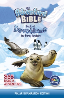 NIrV Adventure Bible Book of Devotions for Early Readers: Polar Exploration Edition : 365 Days of Adventure, EPUB eBook