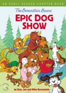 The Berenstain Bears' Epic Dog Show : An Early Reader Chapter Book, Hardback Book