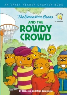 The Berenstain Bears and the Rowdy Crowd : An Early Reader Chapter Book, Hardback Book