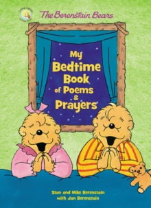 The Berenstain Bears My Bedtime Book of Poems and Prayers, Board book Book