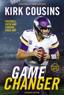 Game Changer, Expanded Edition : Football, Faith, and Finding Your Way, Paperback / softback Book