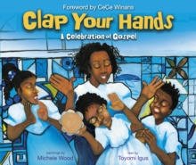 Clap Your Hands : A Celebration of Gospel, Hardback Book