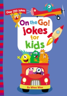On the Go! Jokes for Kids : Over 250 Jokes, Paperback / softback Book