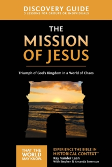 The Mission of Jesus Discovery Guide : Triumph of God's Kingdom in a World in Chaos, Paperback Book