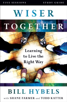 Wiser Together Study Guide : Learning to Live the Right Way, EPUB eBook