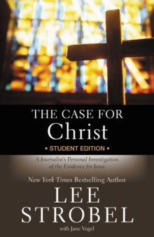 The Case for Christ  Student Edition : A Journalist's Personal Investigation of the Evidence for Jesus, EPUB eBook