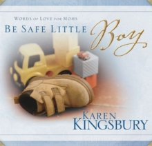Be Safe Little Boy : Words of Love for Moms, EPUB eBook