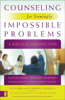 Counseling for Seemingly Impossible Problems : A Biblical Perspective, EPUB eBook