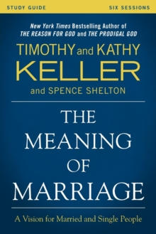 The Meaning of Marriage Study Guide : A Vision for Married and Single People, Paperback / softback Book