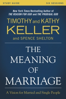 The Meaning of Marriage Study Guide : A Vision for Married and Single People, EPUB eBook