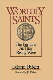 Worldly Saints : The Puritans As They Really Were, EPUB eBook