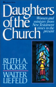 Daughters of the Church : Women and ministry from New Testament times to the present, EPUB eBook